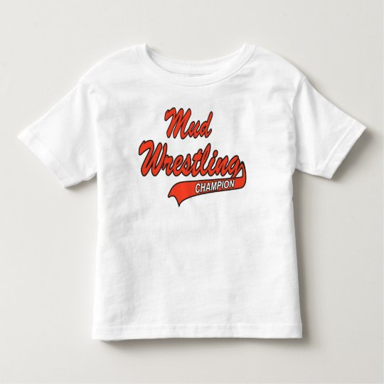 Infant Mud Wrestling Champion Toddler T-shirt