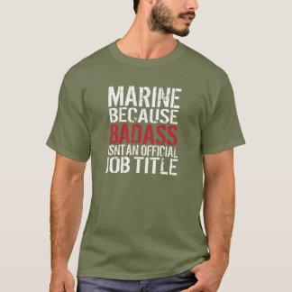 Infante de marina porque Badass no es cargo Playera