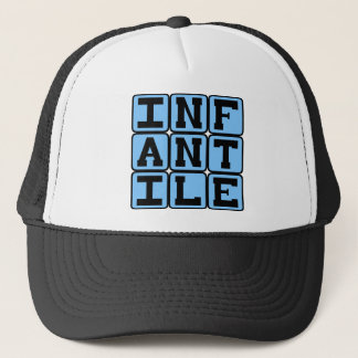 Infantile, Very Young Trucker Hat