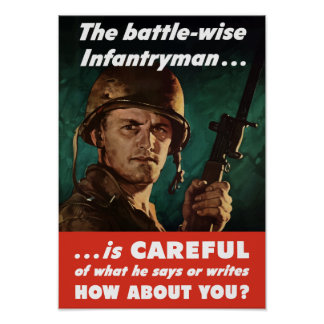 Infantryman Is Careful Of What He Says -- WWII Poster