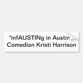 infAUSTINg in Austin Bumper Sticker