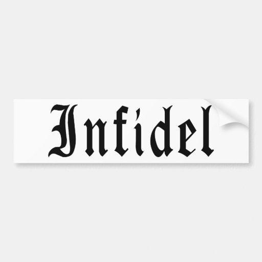 Infidel 1 bumper stickers