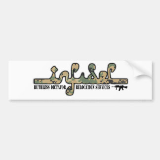 Infidel- Ruthless Dictator Relocation Services Bumper Sticker