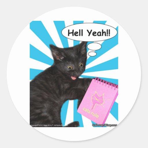 ¡Infierno del gatito del hippy sí!! Regla de los Pegatina Redonda