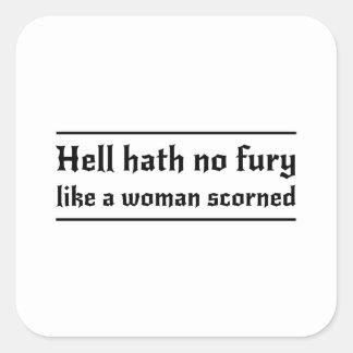 Infierno Hath ninguna furia como una mujer Pegatina Cuadrada