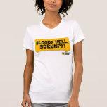 ¡Infierno sangriento, Scrumpy! Una camiseta de Playeras