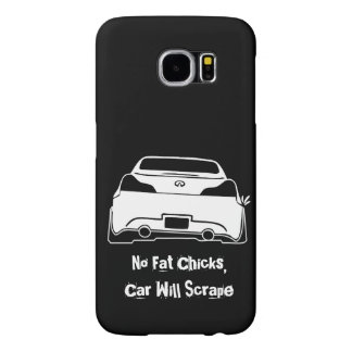 Infiniti G37 Coupe -No fat chicks, car will scrap Samsung Galaxy S6 Cases