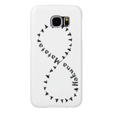Infinity Hakuna Matata Samsung Galaxy S6 Cases