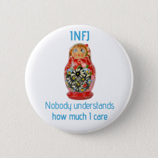 """INFJ Button: """"Nobody understands how much I care"""" Pinback Button"""