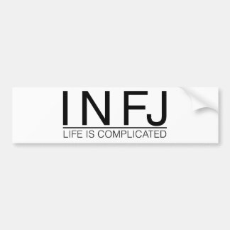 INFJ Life is complicated Bumper Sticker