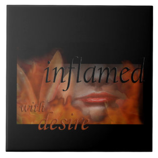 Inflamed with Desire Large Tile