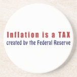 Inflation is a TAX Created by the Federal Reserve Drink Coasters