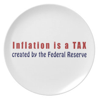Inflation is a TAX Created by the Federal Reserve Plate