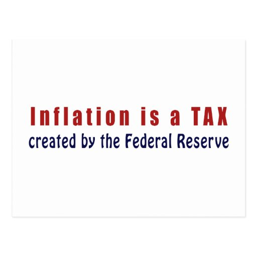 Inflation is a TAX Created by the Federal Reserve Postcard