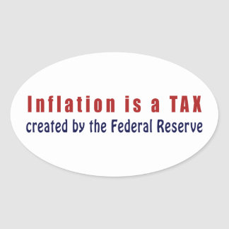 Inflation is a TAX Created by the Federal Reserve Stickers