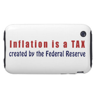 Inflation is a TAX Created by the Federal Reserve Tough iPhone 3 Cover