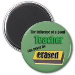 Influence Of A Good Teacher Can Never Be Erased 2 Inch Round Magnet