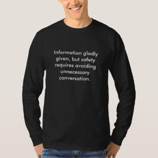 Information gladly given, but safety requires a... shirt
