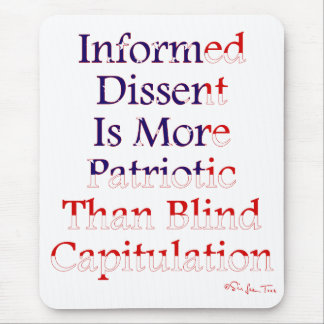 Informed Dissent Is Patriotic Mouse Pad