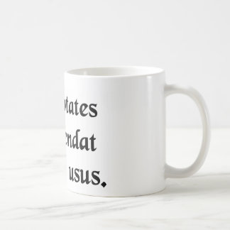 Infrequent use commends pleasure. coffee mug