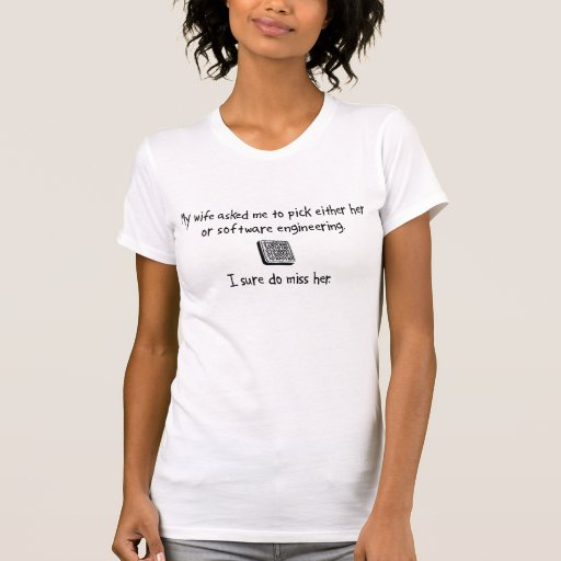 Ingeniería de la esposa o de programas informático camiseta