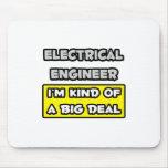 Ingeniero eléctrico. Soy un poco una gran cosa Tapete De Ratón