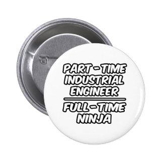 Ingeniero industrial por horas… a tiempo completo pin redondo de 2 pulgadas