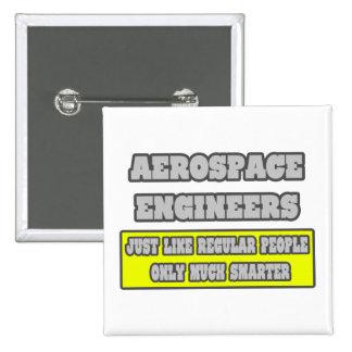 Ingenieros aeroespaciales… mucho más elegantes pins