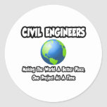 Ingenieros civiles… que hacen mundo un mejor lugar pegatinas redondas