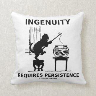 Ingenuity Requires Persistence (Cat Attitude) Pillow