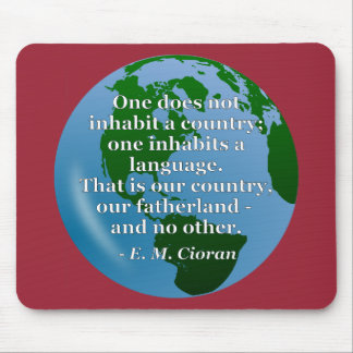Inhabit country language Quote. Globe Mouse Pad