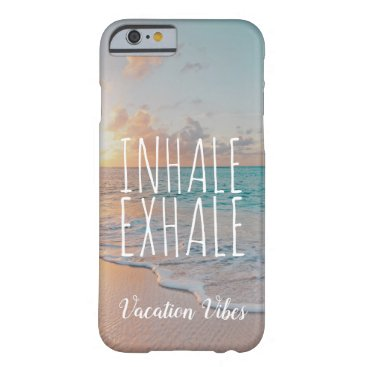 Inhale Exhale Beach Sunrise Scene Tropical Vibes Barely There iPhone 6 Case