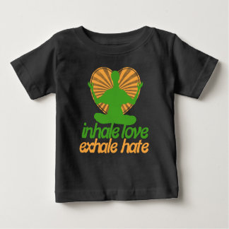 Inhale love exhale hate meditation baby T-Shirt