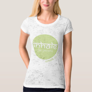 'Inhale the present, exhale the past' t-shirt