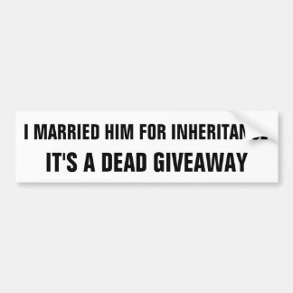Inheritance: A Dead Giveaway Bumper Sticker