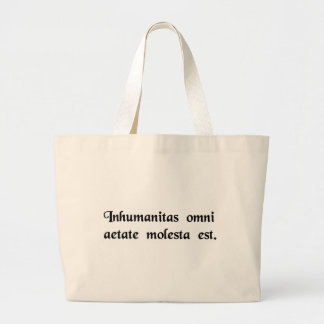 Inhumanity is harmful in every age. canvas bags