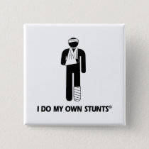 Injury My Own Stunts Pinback Button