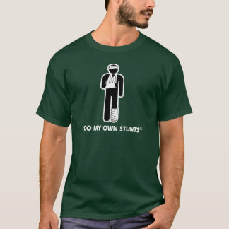 Injury My Own Stunts T-Shirt