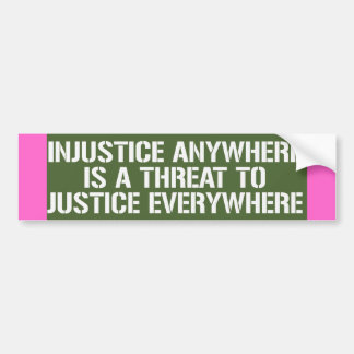 INJUSTICE ANYWHERE IS A THREAT.png Car Bumper Sticker