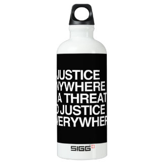 INJUSTICE ANYWHERE IS A THREAT TO JUSTICE -.png SIGG Traveler 0.6L Water Bottle