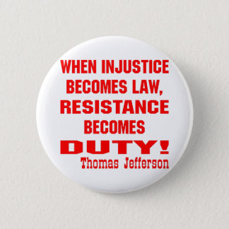 Injustice Becomes Law Resistance Becomes Duty Button