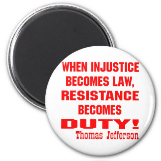 Injustice Becomes Law Resistance Becomes Duty Magnet