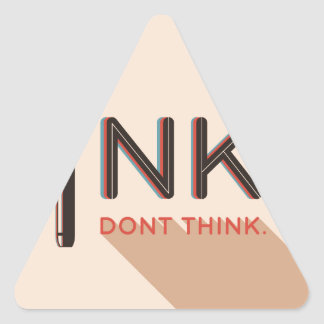 Ink, Don't Think. Triangle Sticker