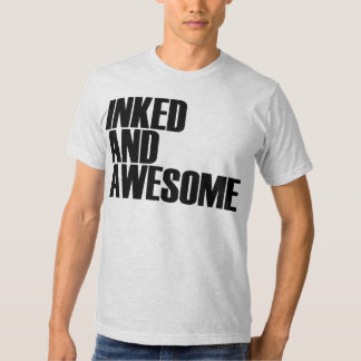 Inked and Awesome t-shirt