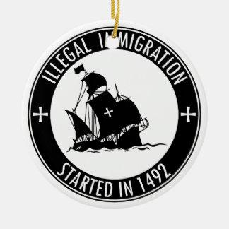 Inmigración ilegal comenzada en 1492 adorno navideño redondo de cerámica