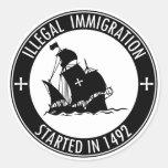 Inmigración ilegal comenzada en 1492 pegatina redonda