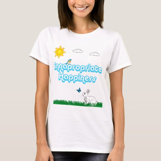 Innapropriate Happiness T-Shirt