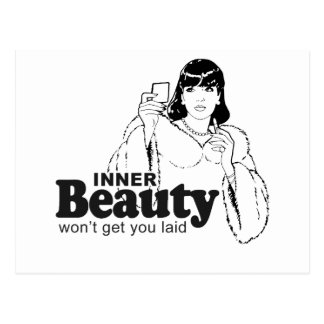 INNER BEAUTY WON'T GET YOU LAID POSTCARDS