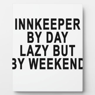 Innkeeper by Day Lazy Butt Weekend Tees.png Plaque
