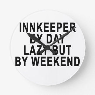 Innkeeper by Day Lazy Butt Weekend Tees.png Round Clock